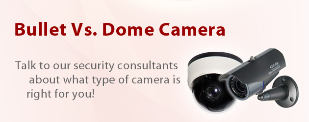 Bullet Vs. Dome Security Cameras