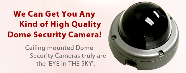 Dome Security Cameras From CameraSecurityNow.com