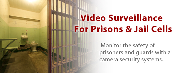 Video Surveillance For Prisons
